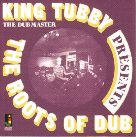 King Tubby - The Dubmaster Presents The Roots Of Dub (Jamaican Recordings) LP